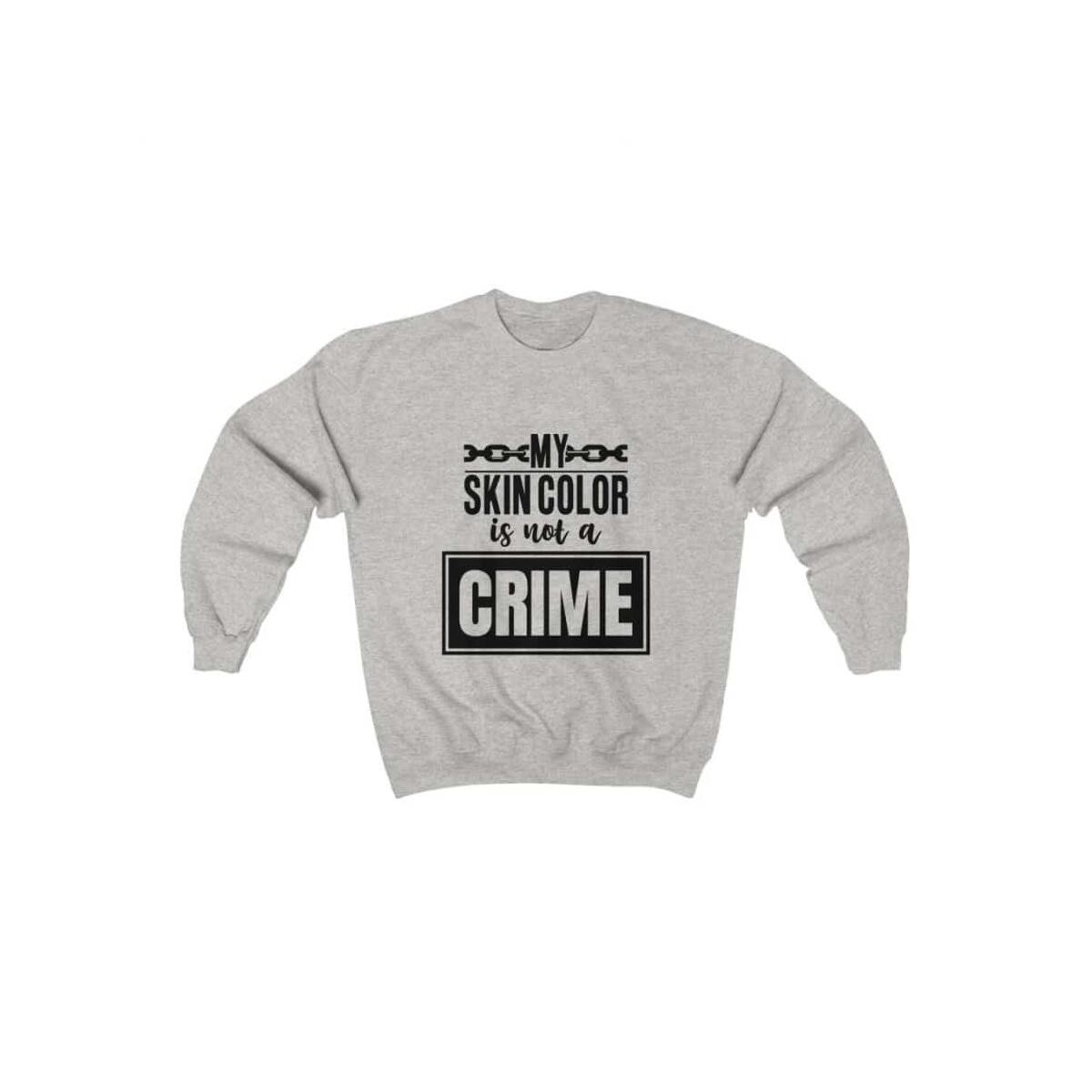 Afrocentric My Skin Color Is Not A Crime Crewneck Sweatshirt