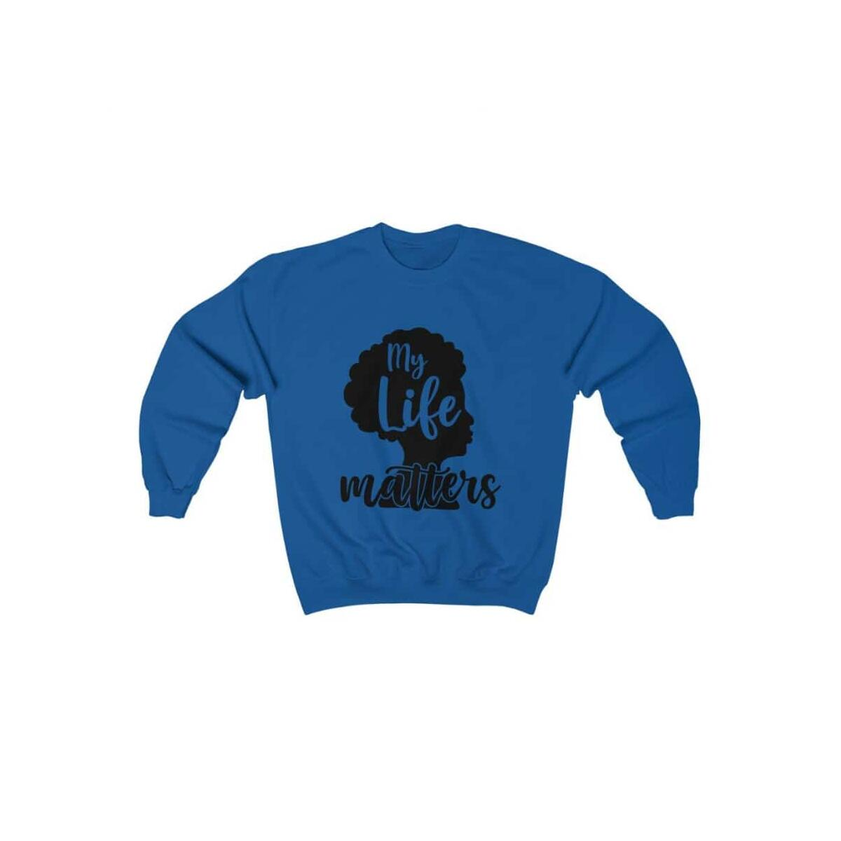 Afrocentric My Life Matters Crewneck Sweatshirt