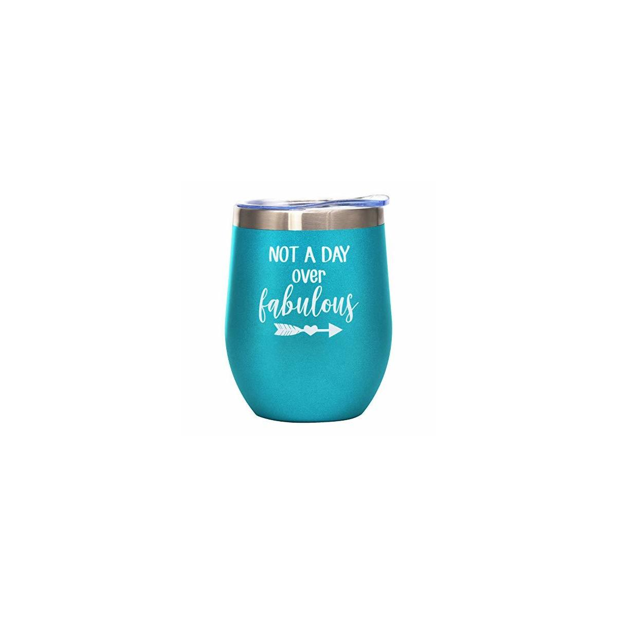 Not a Day Over Fabulous - Funny Birthday, Valentines Day Wine Gifts Ideas for Women, Mom, Grandma, Her, Wife, BFF, Best Friends, Daughter, Sister, Aunt, Girlfriend - 12oz Wine Tumbler Cup with Lid