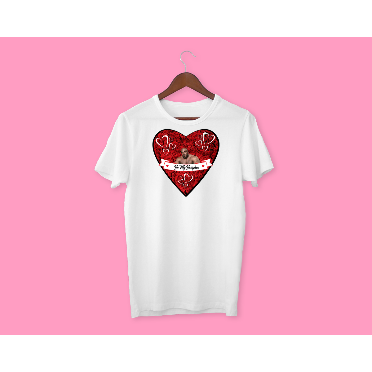 BE MY BARRYTINE T-SHIRT - VALENTINE'S DAY - FUNNY GIFT - BARRY WOOD - LOVE - BE MY VALENTINE