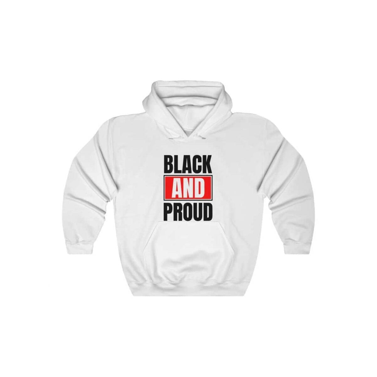 Afrocentric BLACK AND PROUD Hooded Sweatshirt, White / 2XL
