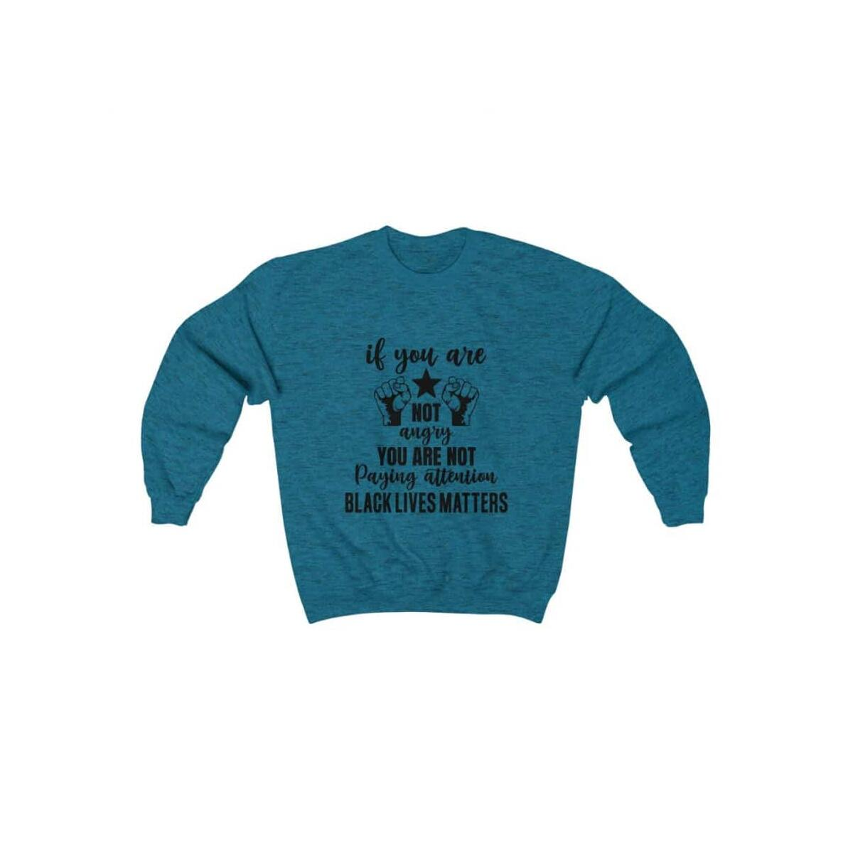 Afrocentric If You Are Not Angry Crewneck Sweatshirt, Antique Sapphire / S