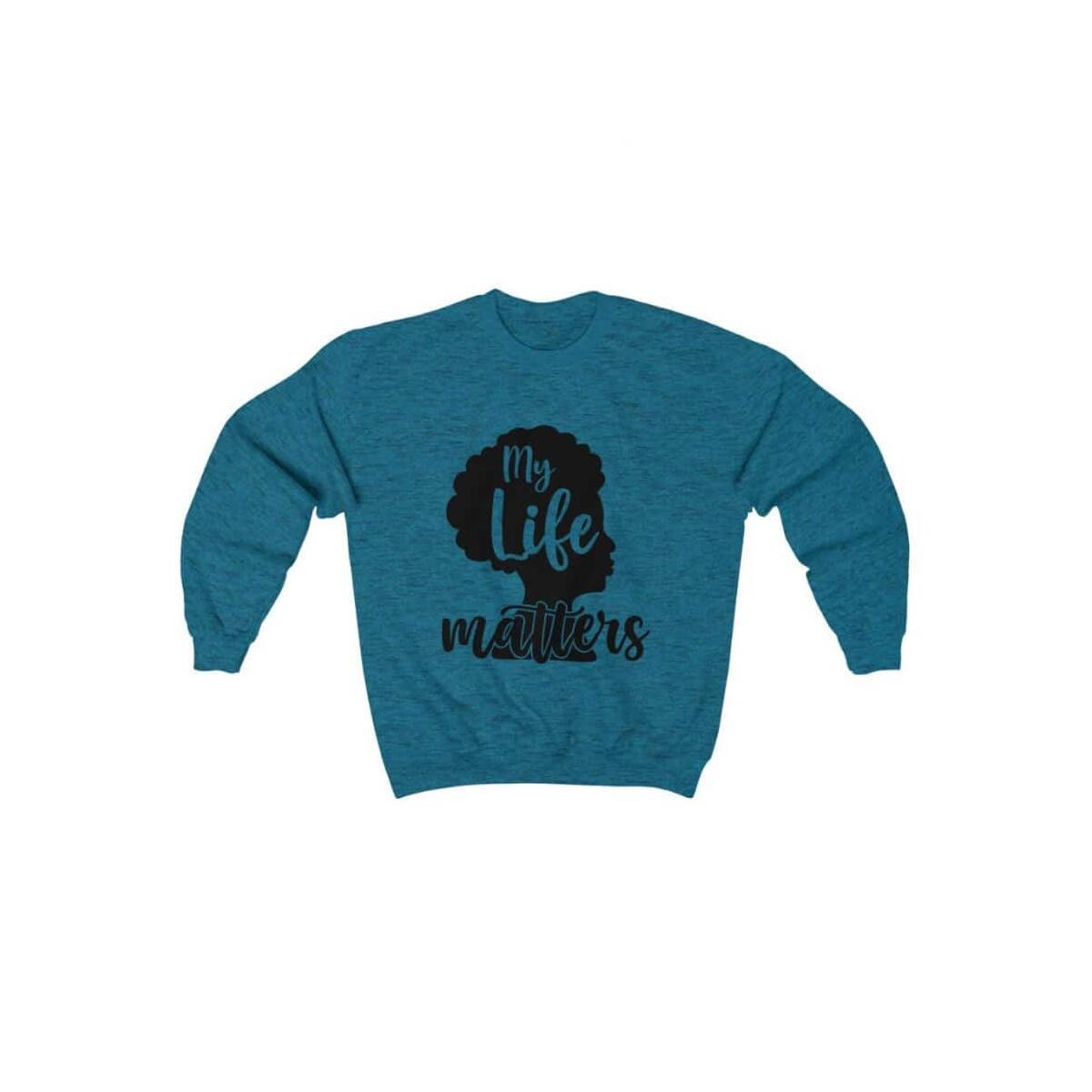 Afrocentric My Life Matters Crewneck Sweatshirt, Antique Sapphire / S