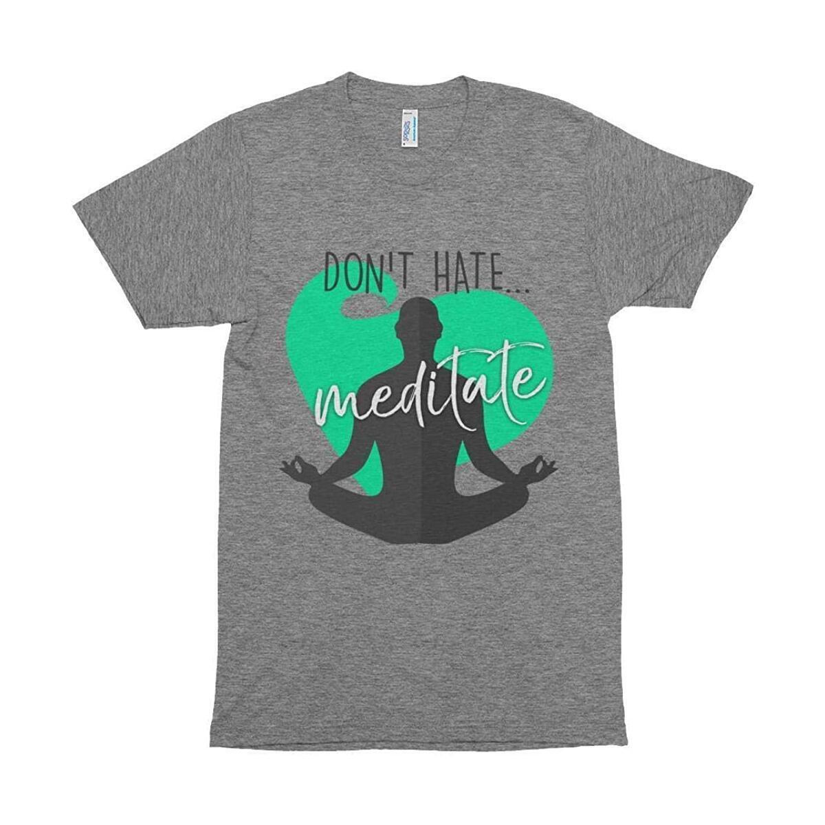 Don't Hate Meditate Shirt Yoga Zen Buddhist Zen AF Let That Shit Go- Yoga Shirt