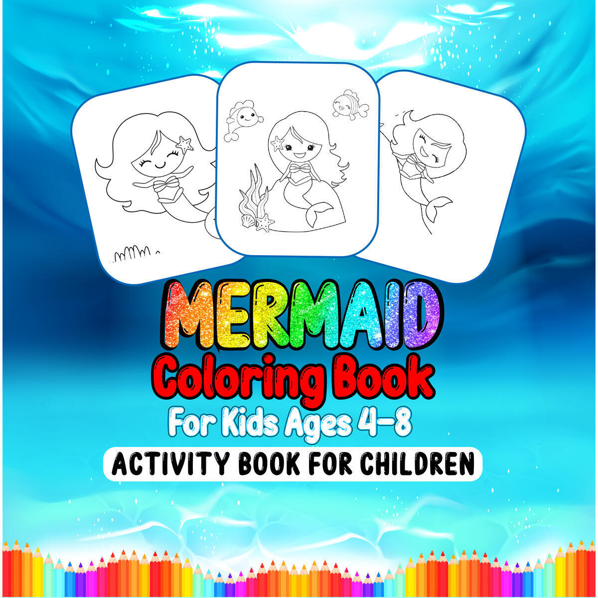 Mermaid Coloring Book For Kids Ages 4-8: Activity Book For Children