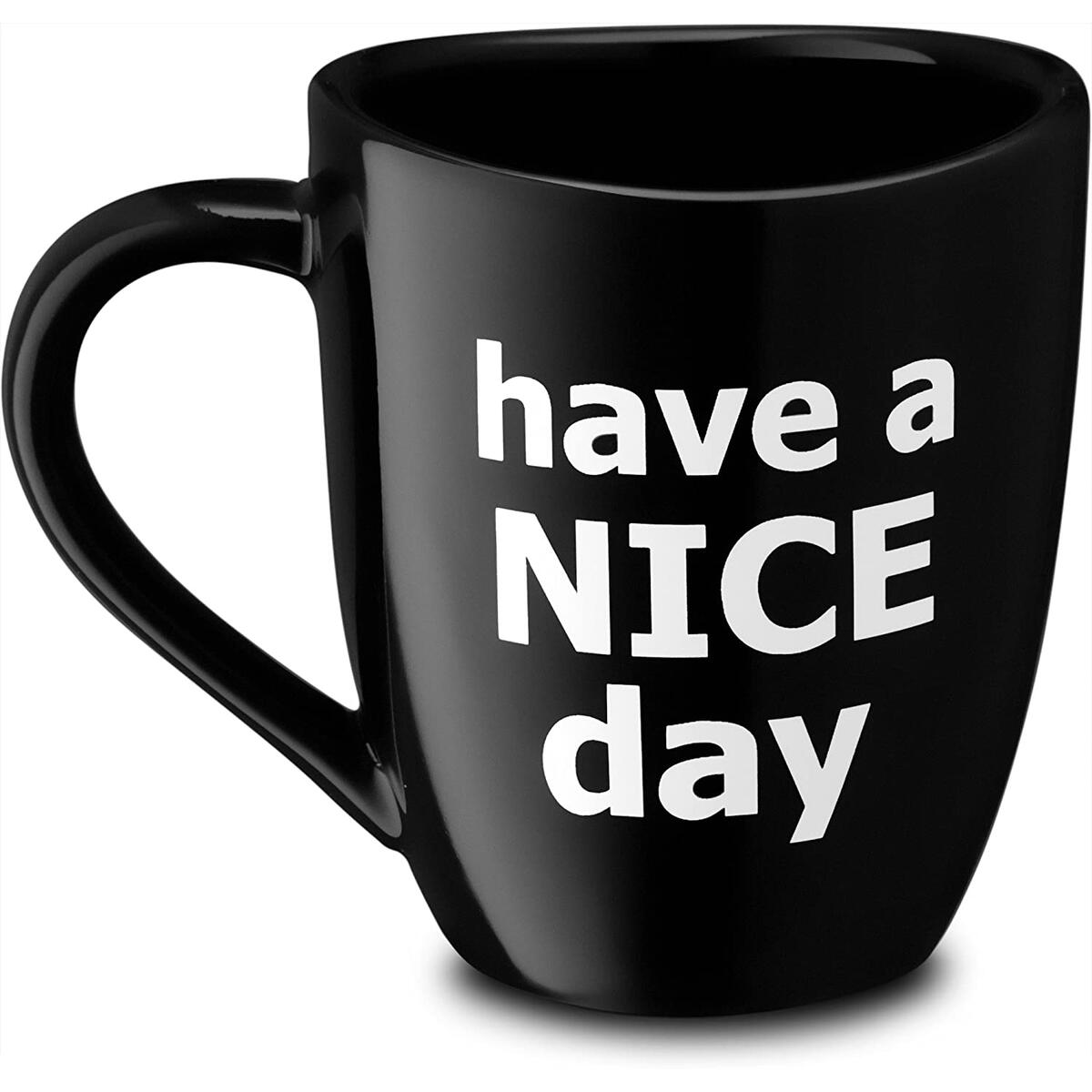 Have a Nice Day Funny Coffee Mug, Funny Cup with Middle Finger on the Bottom 14 oz. (Black)