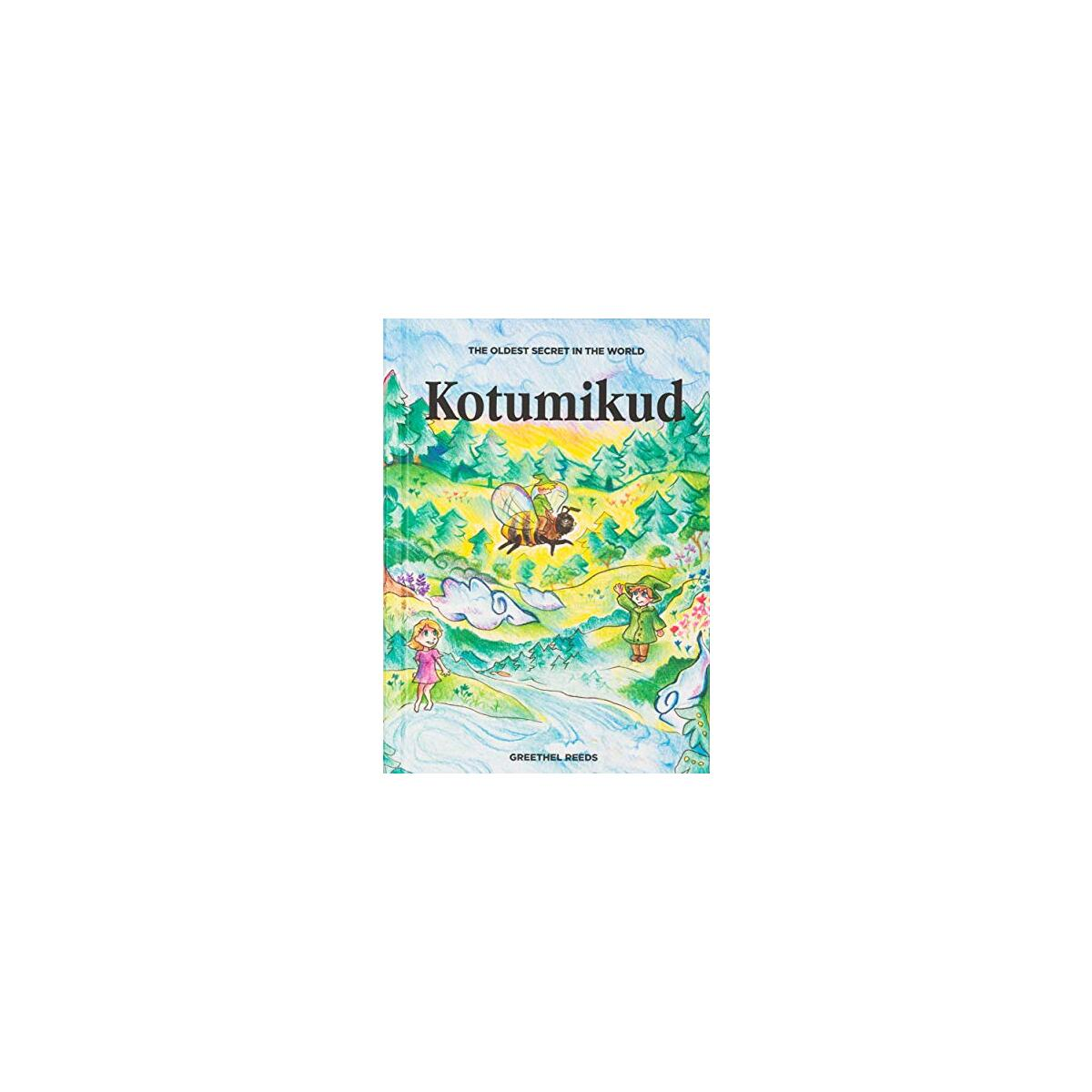 Kotumikud – Bedtime Story Books For 3 - 5 Years Old Children - High Quality Hardcover Toddler Books For Life Lessons | Birthday Gifts For Girls & Boys [hardcover] Greethel Reeds,Marta J [Jan 01, 2018]