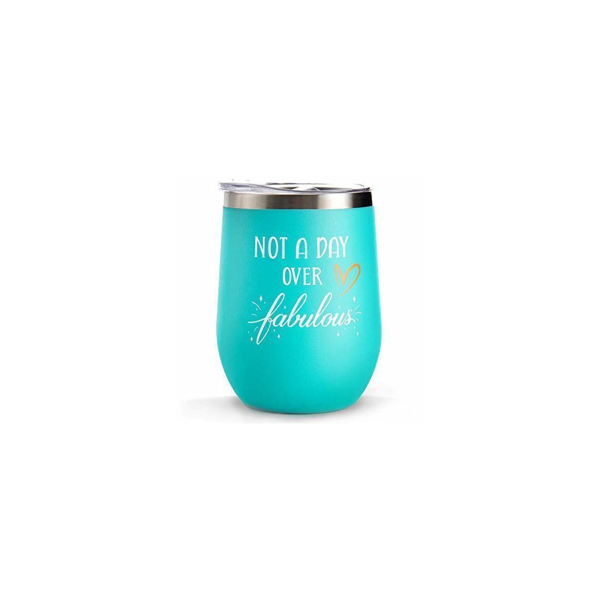 The Perfect Women's Birthday Gift - Premium Insulated Wine Tumbler - Remind her just how fabulous she is!  Make her feel special and loved on her birthday or just because - Only the Mint Tumbler is available for the rebate