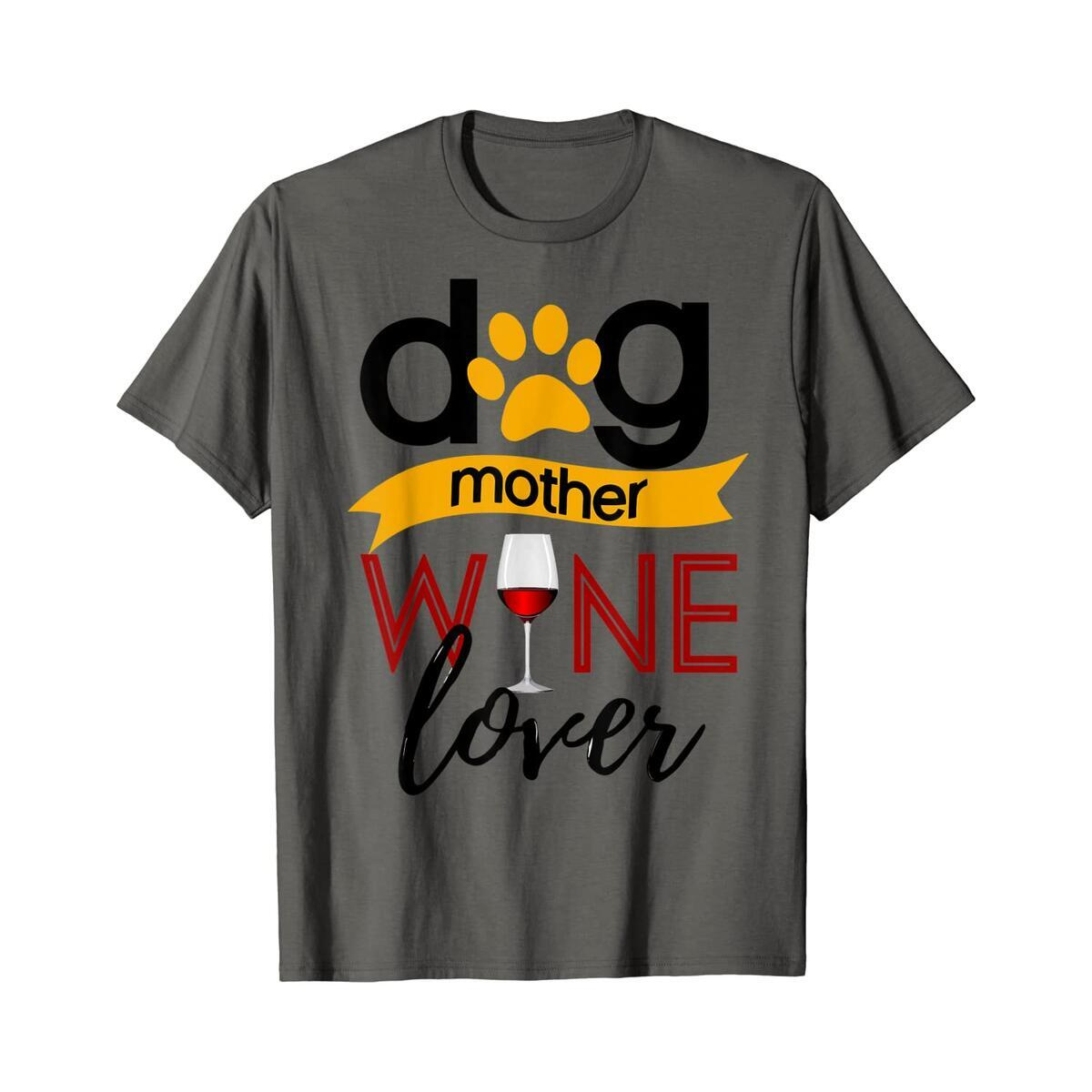 Dog Mother Wine Lover funny women's shirt (S-XL)